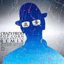 Crazy Frog - Pop Corn (MoMoRizza Remix)