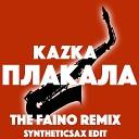 Kazka - Plakala(The Faino remix Syntheticsax Edit extended)