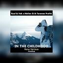 Rauf & Faik x Mellen Gi & Tommee Profitt - In The Childhood [Rene Various Mash Edit]