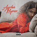 Ayzha Nyree - Can t Raise a Man