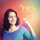 Mea - Good Times