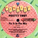 Pretty Tony - Fix It in the Mix Original