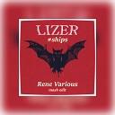 LIZER, Rene Various - Корабли ft. Kolya Funk [Rene Various Mash Edit]