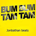 Jonathan Beats - Bum Bum Tam Tam