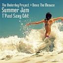 T Paul - Underdog Project D The Menace Summer Jam T Paul Saxy Radio Bootleg