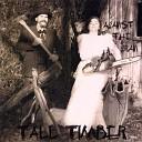 Tall Timber - Love s a Good Start