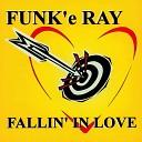 Funk e Ray - Fallin In Love