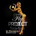 Fly Project - Toca Toca DJ Walkman Bootleg