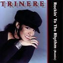 Trinere - Rockin To The Rhythm