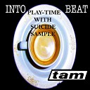 TAM - Play Time feat Suicide Sample