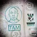 Tam - Y T T W Intro