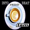 TAM - Friday
