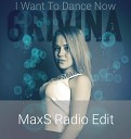 Grivina - I Want To Dance Now (MaxS Radio Edit)