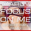 MARUV - Focus on me (Andrey Rain Remix)