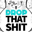 D RTY AUD O x Stooki Sound - DROP THAT SHIT