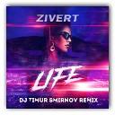 Zivert - Life (Dj Timur Smirnov Remix)