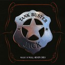 TANK BUSTER JACK - Nobody rides for free