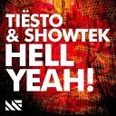 Tiesto Showtek - Hell Yeah