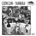 Goom Gum - Shambala