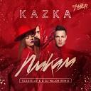 KAZKA - Плакала (Vladislav K & DJ MAJOR Moombahton Remix)