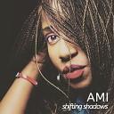 AMI - Shifting Shadows