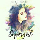 Max Oazo feat CAMI - Supergirl Extended Mix