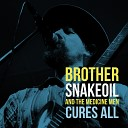 Brother Snakeoil and the Medicine Men - Down to the Nitty Gritty