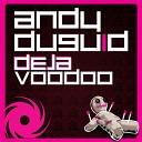 Andy Duguid - Deja Voodoo Prog Mix