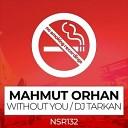 Mahmut Orhan - Without You (Dj Tarkan Remix)