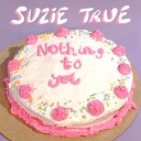 Suzie True - Sad Boy