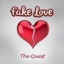 The Quest - Fake Love Radio Edit