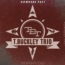 T Buckley Trio - Steel Rail Blues