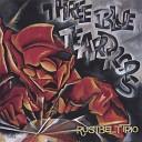 Three Blue Teardrops - Alone At Last