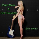 Dirty Mind Bad Thoughts - You Got It Going On