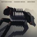 Matthew Koma - Kisses Back Amice Remix