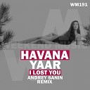 Havana feat Yaar - I Lost You Dj Andrey Sanin Radio Edit 2019