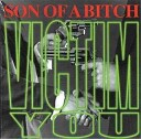 Victim You (Son Of A Bitch) 1996