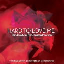 Random Soul feat Kristen Pearson - Hard to Love Me Extended Mix