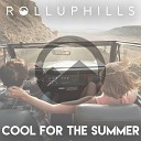 Rolluphills - Cool for the Summer