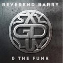 Reverend Barry the Funk - Make You Feel Good