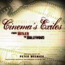Cinema's Exiles: From Hitler to Hollywood (Original Soundtrack)