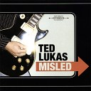 Ted Lukas - I Can t Believe