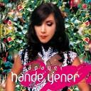 Hande Yener - Sakin Olmaliyim