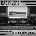 Bad Rivers - Bootleg