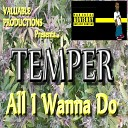 Temper - All I Wanna Do