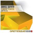 Daniel Skyver - Temper Temper Sean Tyas Remix
