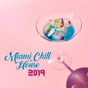 Summer Experience Music Set - Miami Chill House 2019