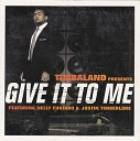 Timbaland - Give It to Me [Radio Edit]