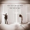 Nick Cave The Bad Seeds - We No Who U R