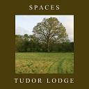 Tudor Lodge - Wish That I Wasn t There